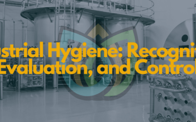 Industrial Hygiene: Recognition, Evaluation, and Control