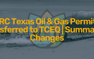 RRC Texas Oil & Gas Permits Transferred to TCEQ   Summary of Changes