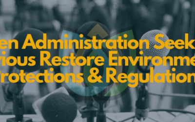 Biden Administration Seeks to Previous Restore Environmental Protections &  Regulations