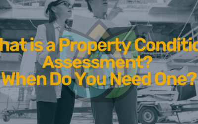 What is a Property Condition Assessment? When Do You Need One?